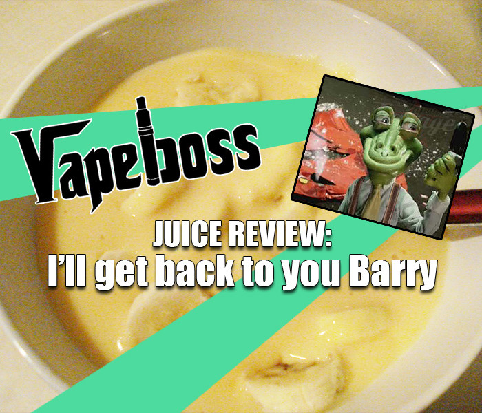 Juice Review: I'll Get Back To You Barry by VapeBoss