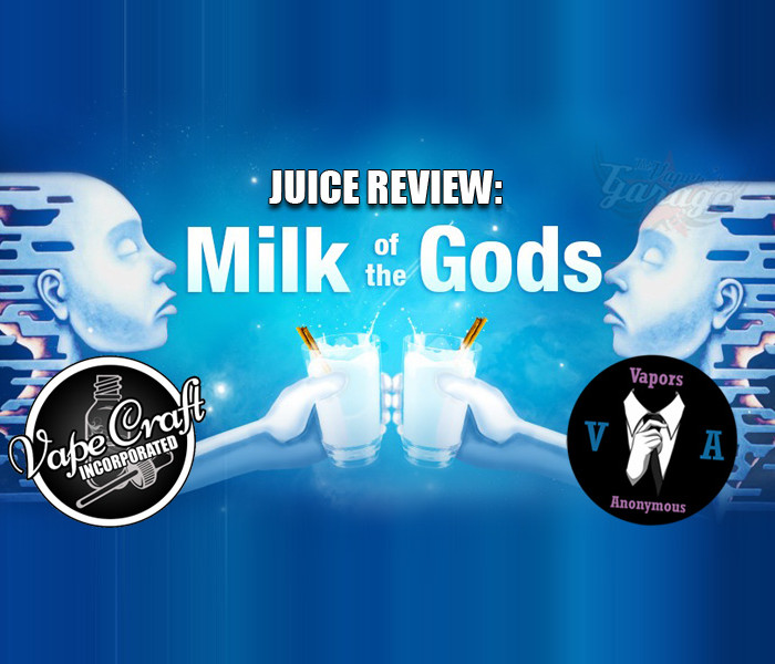 Juice Review: Milk of the Gods by Vapors Anonymous