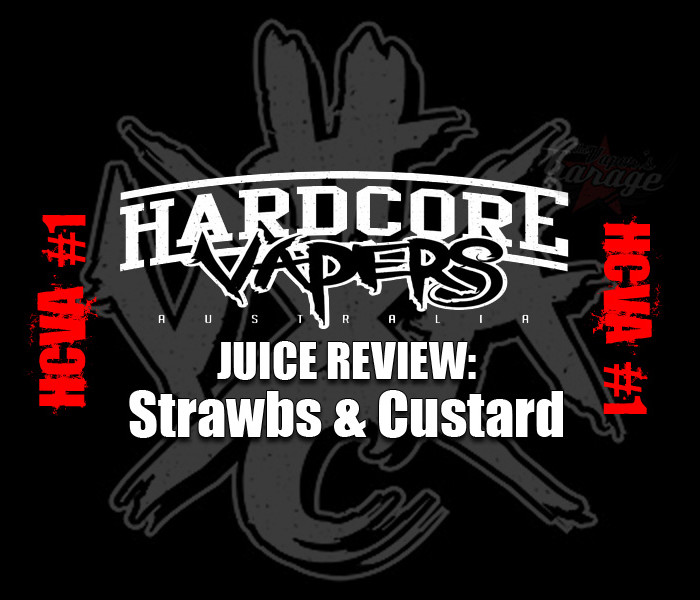 Juice Review: Strawbs & Custard by Hardcore Vapers Australia
