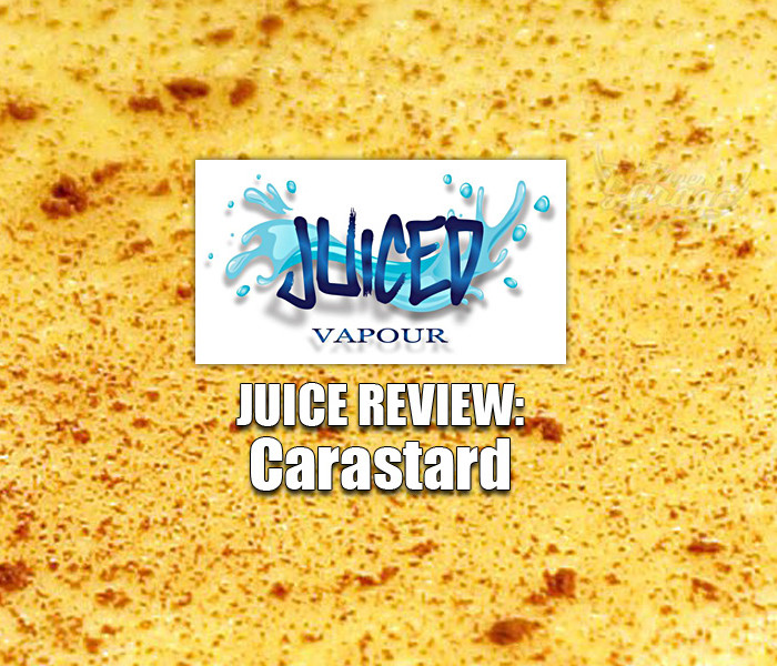 Juice Review: Carastard by Juiced Vapour