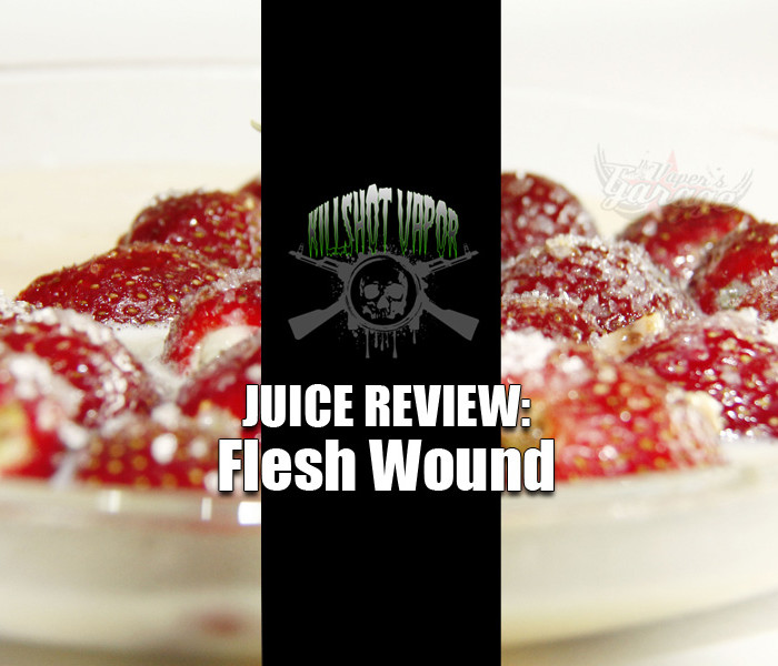 eJuice Review: Flesh Wound by Killshot Vapour