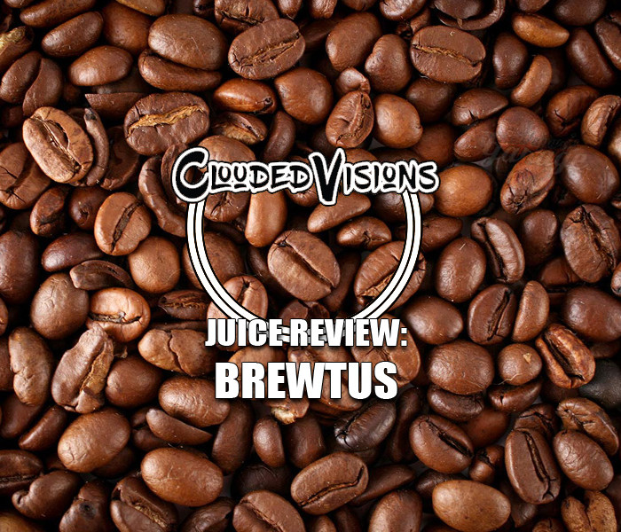 eJuice Review: Brewtus by Clouded Visions