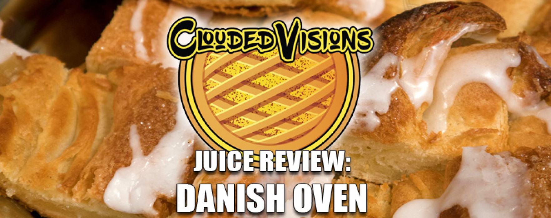 eJuice Review: Danish Oven by Clouded Visions