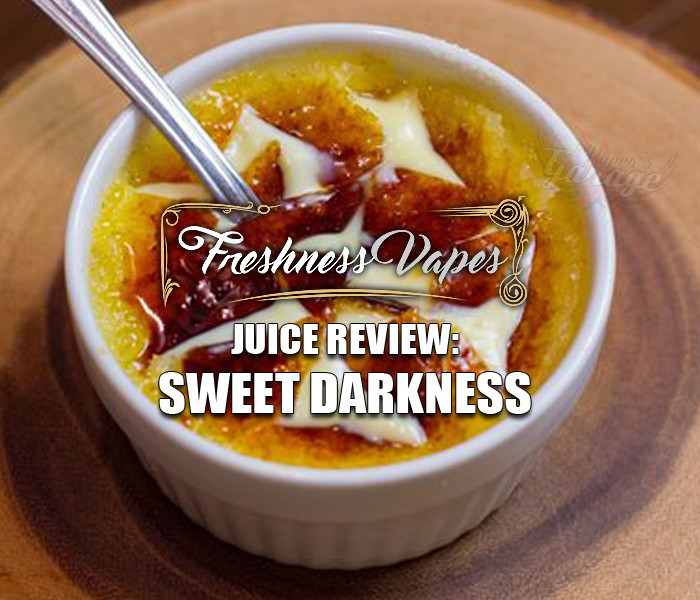 eJuice Review: Sweet Darkness by Freshness Vapes