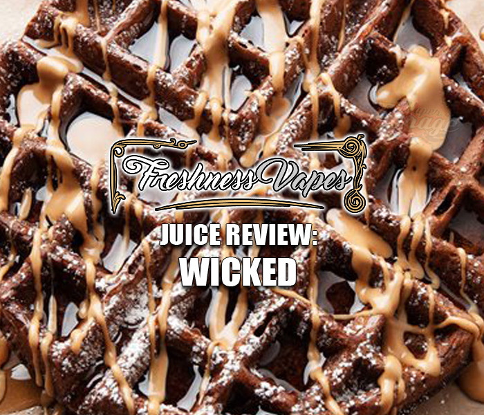 eJuice Review: Wicked by Freshness Vapes