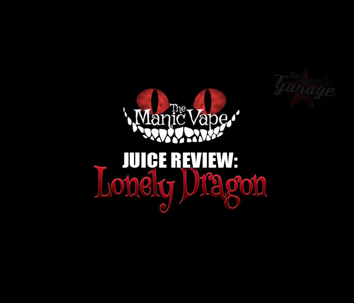 eJuice Review: Lonely Dragon by The Manic Vape