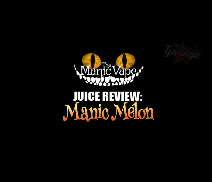 eJuice Review: Manic Melon by The Manic Vape