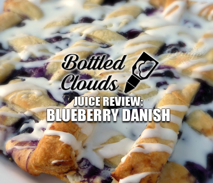eJuice Review: Blueberry Danish by Bottled Clouds