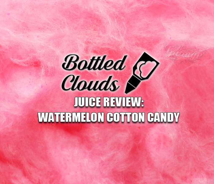 eJuice Review: Watermelon Cotton Candy by Bottled Clouds