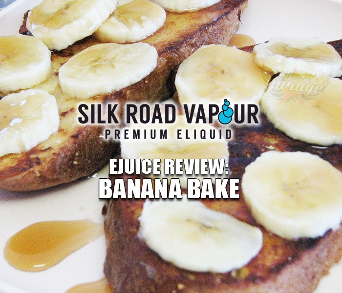 eJuice Review: Banana Bake by Silk Road Vapour