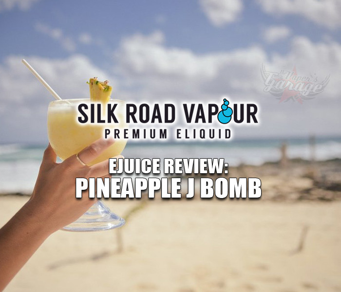 eJuice Review: Pineapple J-Bomb by Silk Road Vapour