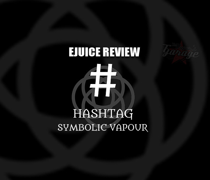 eJuice Review: Hashtag by Symbolic Vapour