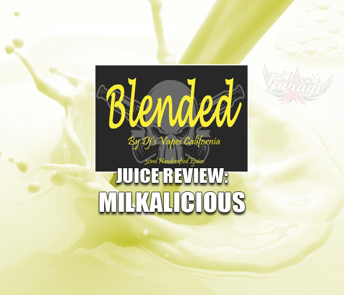 eJuice Review: Milkalicious by Blended (DJs Vapes)