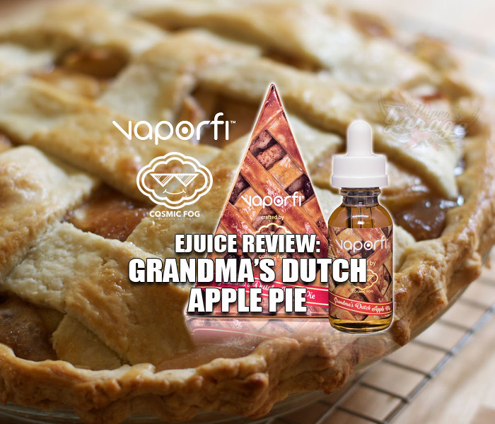eJuice Review: Grandma's Dutch Apple Pie by Vaporfi and Cosmic Fog
