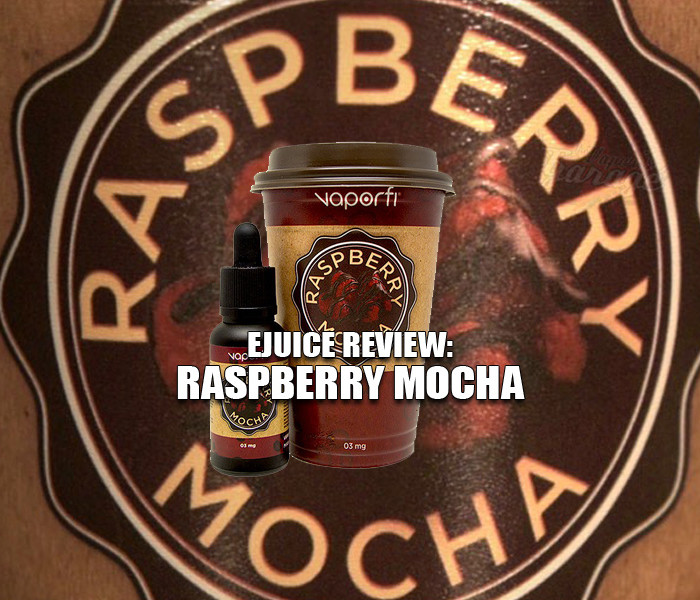 eJuice Review: Raspberry Mocha by Vaporfi