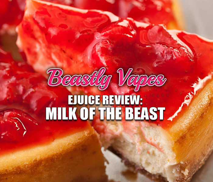 eJuice Review: Milk of the Beast by Beastly Vapes
