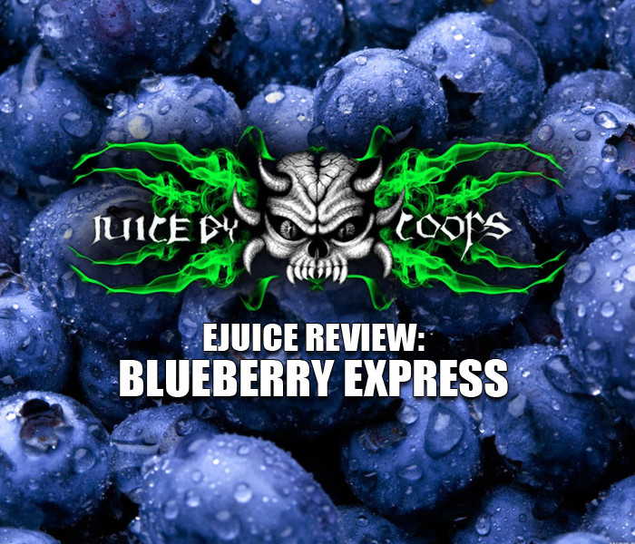 eJuice Review: Blueberry Express – Juice by Coops