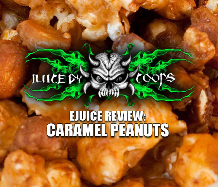 eJuice Review: Caramel Peanuts – Juice by Coops