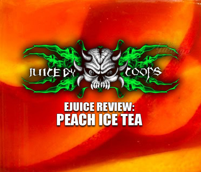 eJuice Review: Peach Ice Tea – Juice by Coops