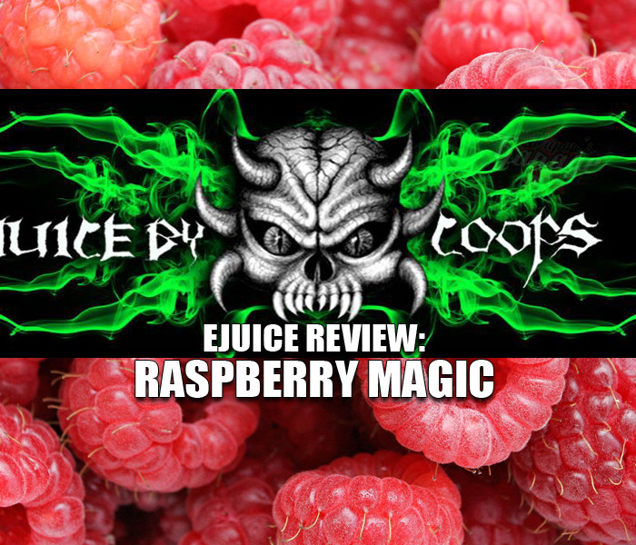 eJuice Review: Raspberry Magic by Juice By Coops