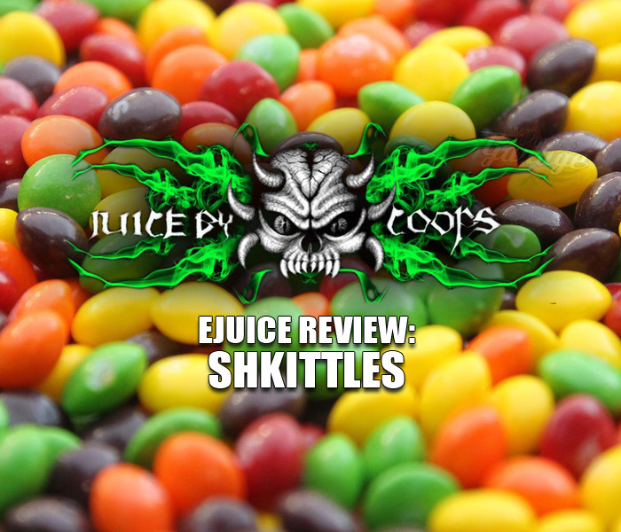eJuice Review: Shkittles – Juice by Coops