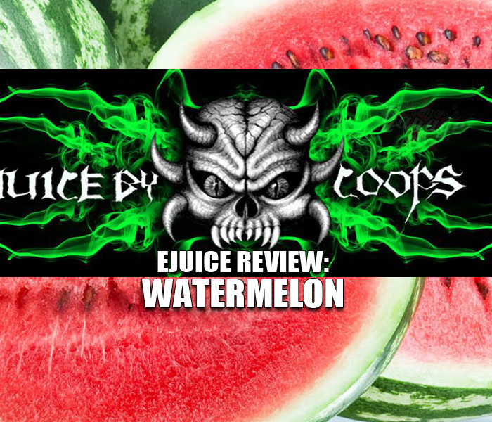 eJuice Review: Watermelon by Juice By Coops