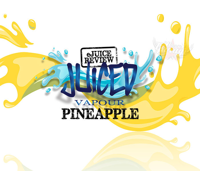 eJuice Review: Pineapple by Juiced Vapour