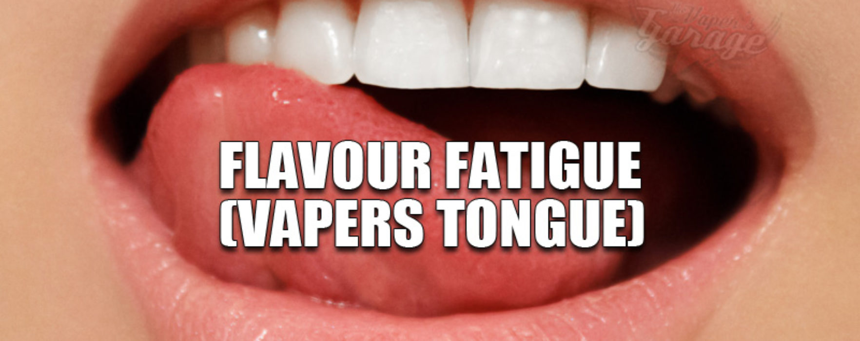 Your Guide to Vapers Tongue (Flavour fatigue)