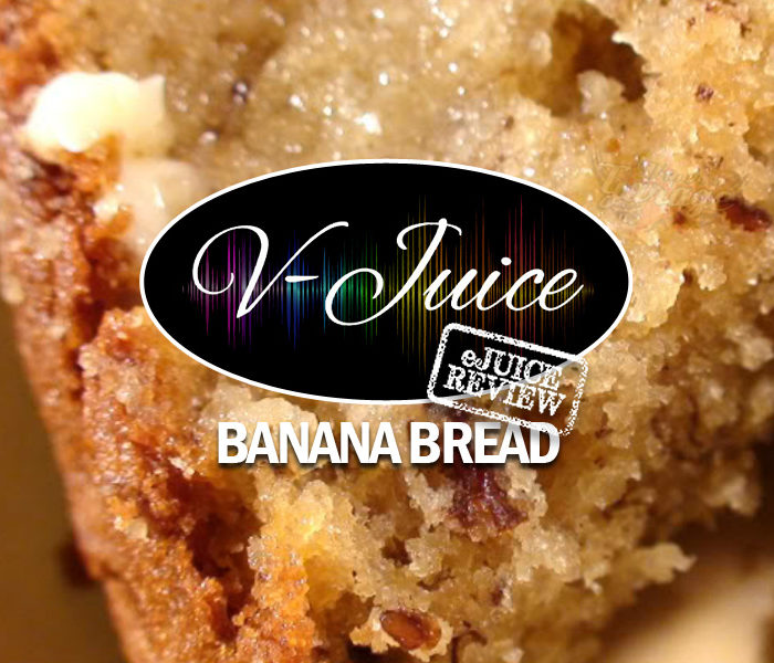 eJuice Review: Banana Bread by V-Juice (VAPR Australia)