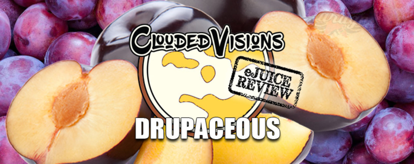 eJuice Review: Drupaceous by Clouded Visions