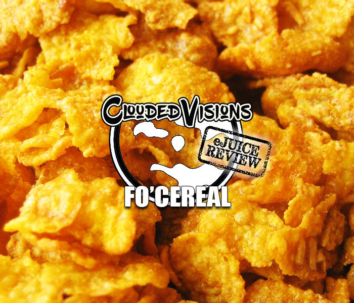eJuice Review: Fo'Cereal by Clouded Visions
