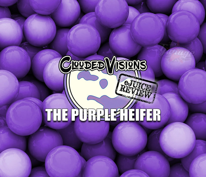 eJuice Review: The Purple Heifer by Clouded Visions