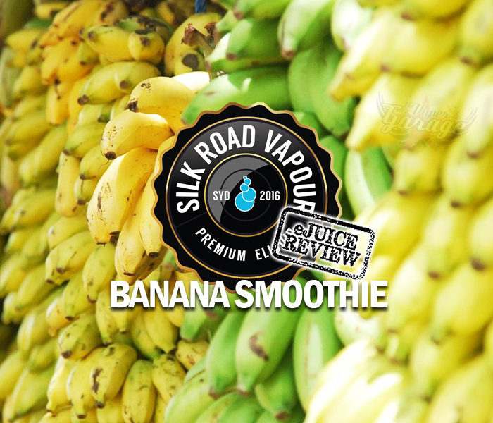 eJuice Review: Banana Smoothie by Silk Road Vapour