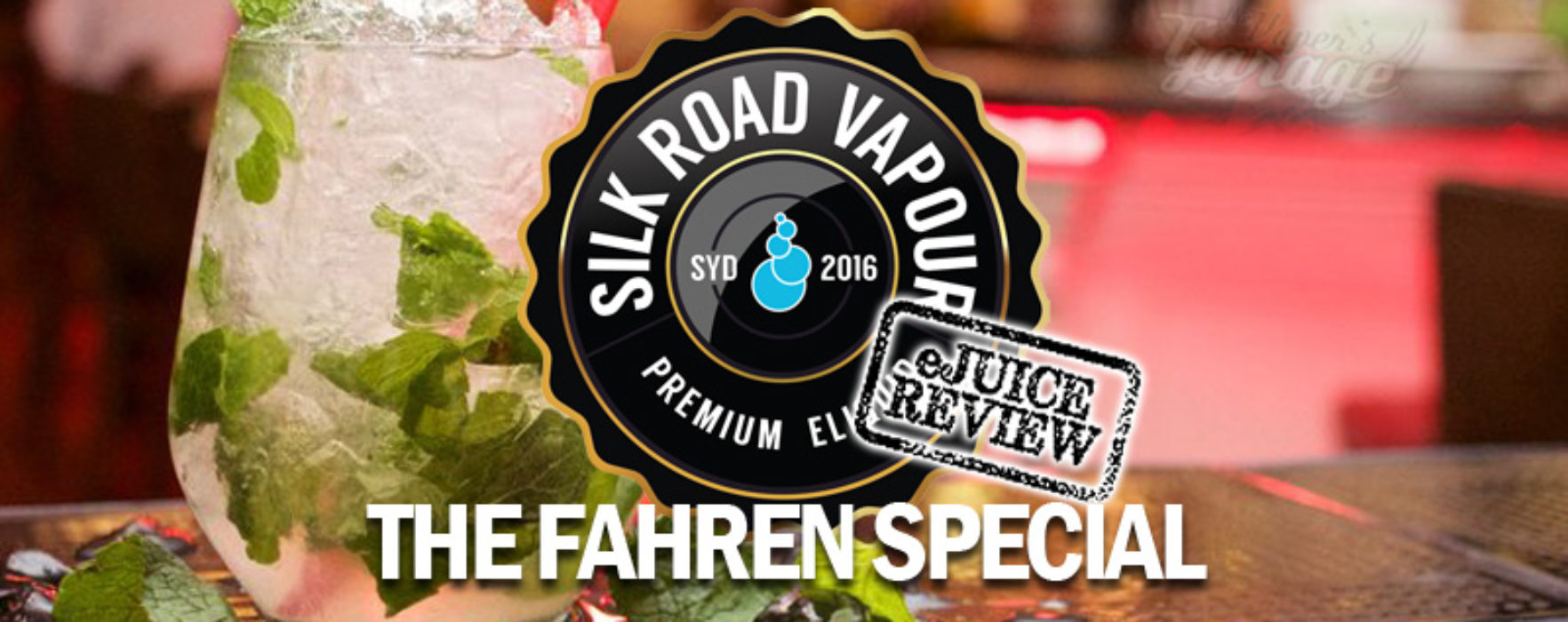 eJuice Review: The Fahren Special by Silk Road Vapour