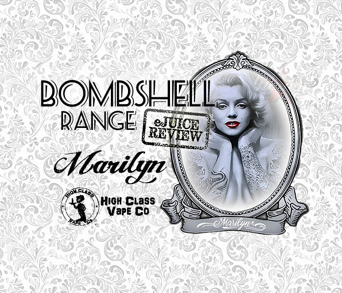 eJuice Review: Marilyn by High Class Vape Co