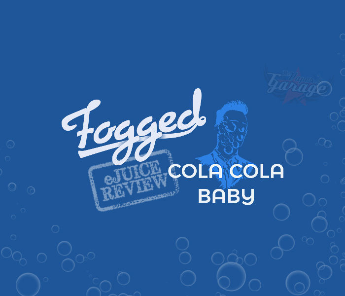eJuice Review: Cola Cola Baby by Fogged