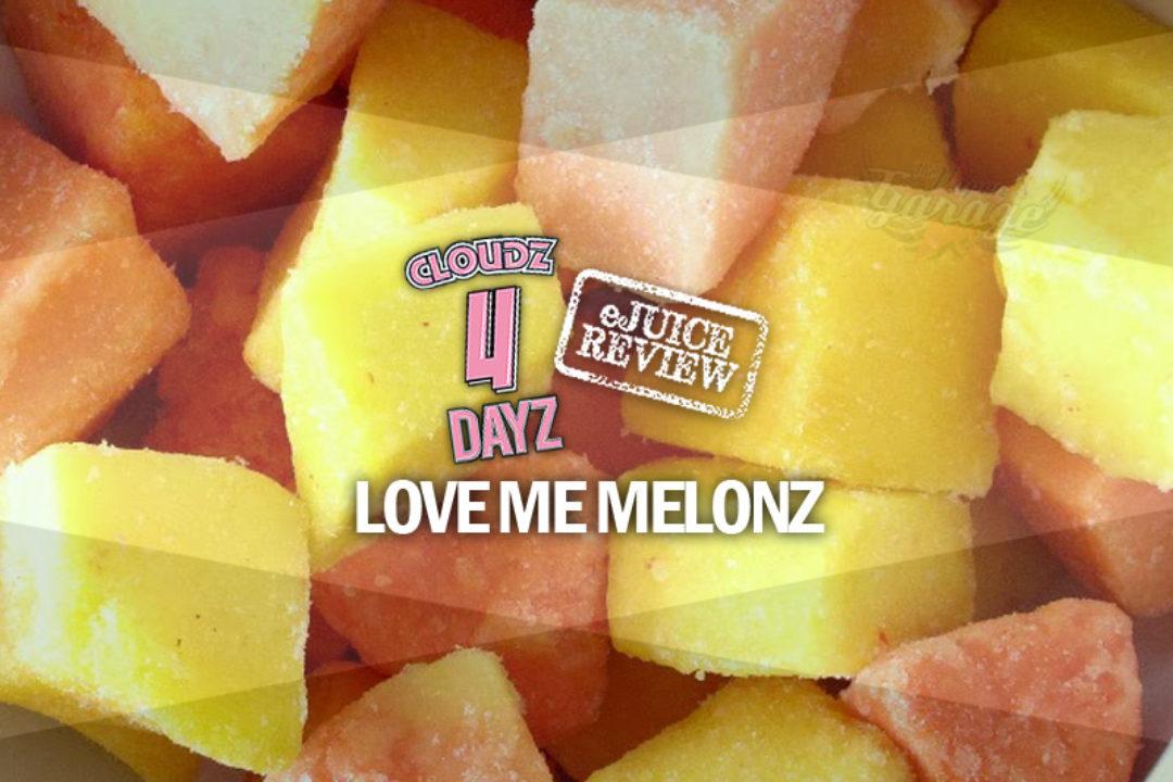 eLiquid Review: Love Me Melonz by Cloudz 4 Dayz
