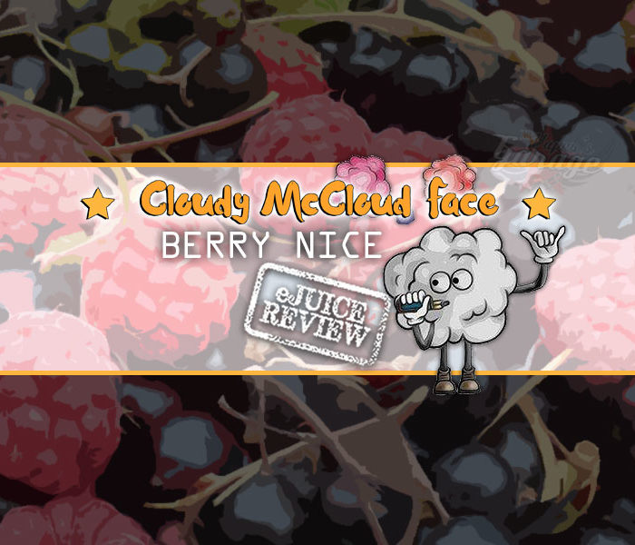 eLiquid Review: Berry Nice by Cloudy McCloud Face