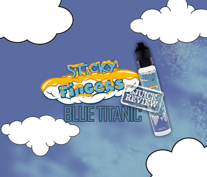 eLiquid Review: Blue Titanic by Sticky Fingers
